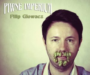 Piwne Imperium - Filip Głowacz